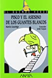 img - for Pisco y el asesino de los guantes blancos/ Pisco and the murderer of white gloves (El Duende Verde) (Spanish Edition) book / textbook / text book