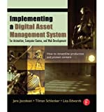 img - for Implementing a Digital Asset Management System : For Animation, Computer Games, and Web Development(Paperback) - 2005 Edition book / textbook / text book