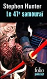 Le 47e samoura�: Une enqu�te de Bob Lee Swagger par Hunter