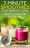 3 Minute Smoothies For Weight Loss: Healthy, Paleo And Gluten-Free