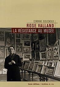 Rose Valland, résistance au musée par Corinne Bouchoux