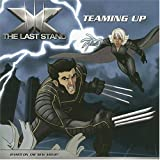 X the Last Stand: Teaming Up (X-men: the Last Stand)