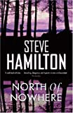 North of Nowhere (0752852736) by Steve Hamilton