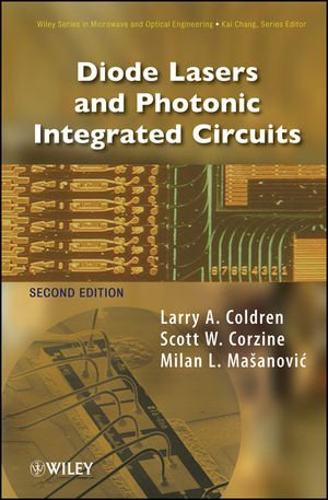 Diode Lasers and Photonic Integrated Circuits (Wiley...