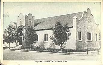 Baptist Church El Centro, California Original Vintage Postcard at