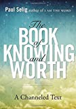 img - for The Book of Knowing and Worth: A Channeled Text book / textbook / text book