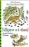 """Afficher """"L'Alligator et le chacal et autres contes d'animaux"""""""