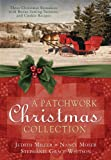 img - for A Patchwork Christmas: Three Christmas Romances with Bonus Handcraft Patterns and Cookie Recipes book / textbook / text book