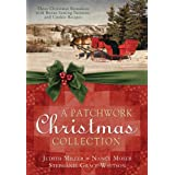 A Patchwork Christmas: Three Christmas Romances with Bonus Handcraft Patterns and Cookie Recipes ~ Judith Mccoy Miller