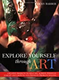 Explore Yourself Through Art: pracl GT Using Drawing Painting Modeling Masks Collages forpers Growth Problem