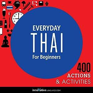 Everyday Thai for Beginners - 400 Actions & Activities Speech