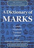 A Dictionary Of Marks (Antique Collector's Guides)