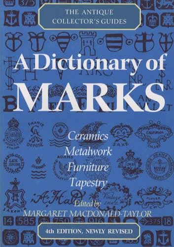 A Dictionary Of Marks (The Antique Collector's Guides)