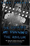 The Inmates Are Running the Asylum: Why High Tech Products Drive Us Crazy and How to Restore…