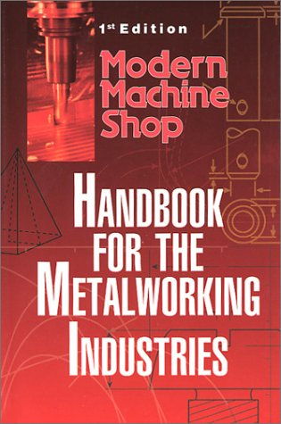 Modern Machine Shop's Handbook for the Metalworking Industries