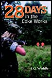 28 Days in the Coke Works