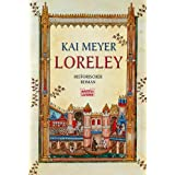 "Loreley: Historischer Romanvon ""Kai Meyer"""
