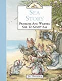 Sea Story: Primerose and Wilfred Sail to Sandy Bay (Brambly Hedge) (0006645984) by Barklem, Jill