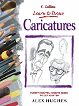 Caricatures: Everything You Need to Know to Get Started (Collins Learn to Draw) Ebook & PDF Free Download