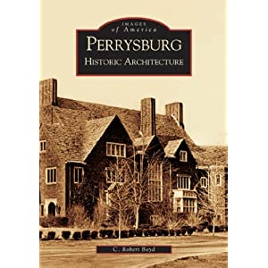 Perrysburg: Historic Architecture   (OH)  (Images of America)