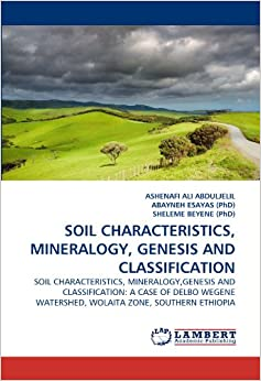 Soil characteristics mineralogy genesis and for Soil genesis