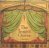 Teapot Opera