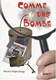echange, troc Patrick Delperdange - Comme une bombe