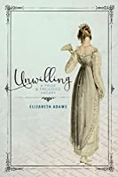 Unwilling: A Pride and Prejudice Vagary (English Edition)