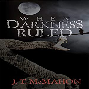 When Darkness Ruled | [J. T. McMahon]
