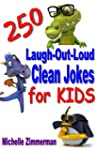 250 Laugh-Out-Loud Clean Jokes for Kids