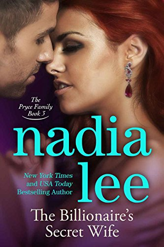 The Billionaire's Secret Wife (The Pryce Family Book 3), by Nadia Lee