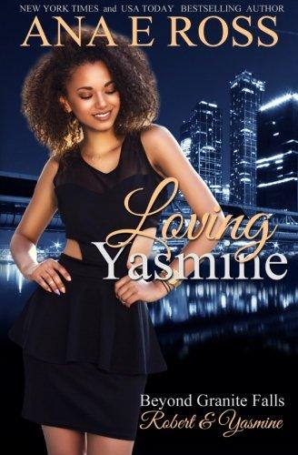 Loving Yasmine: Robert & Yasmine: Volume 1 (Beyond Granite Falls)