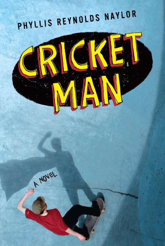 Cricket Man by Phyllis Reynolds Naylor