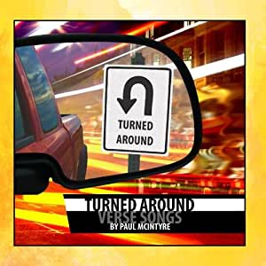 Turned Around - Verse Songs