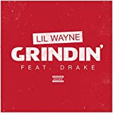 Grindin' [feat. Drake] [Explicit]
