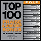 Top 100 Praise & Worship Songs 2012 Edition