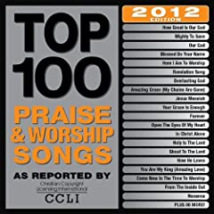 Top 100 Praise & Worship Songs 2012 Edition