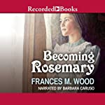 Becoming Rosemary | Frances M. Wood