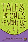 Tales of the Ones He Won't Let Go (St...