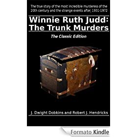 Winnie Ruth Judd: The Trunk Murders The Classic Edition (English Edition)