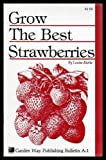 Grow the Best Strawberries (0882661752) by Riotte, Louise