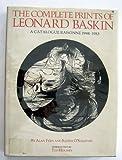 The Complete Prints of Leonard Baskin: A Catalogue Raisonne 1948-1983