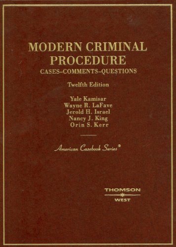 Modern Criminal Procedure: Cases, Comments, Questions...
