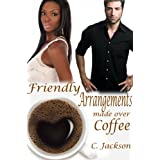 Friendly Arrangements Made Over Coffee- revised edition