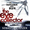 The Eye Collector (       UNABRIDGED) by Sebastian Fitzek Narrated by Paul Shearer