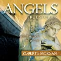 Angels (       UNABRIDGED) by Robert J. Morgan Narrated by Maurice England