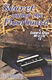 Secret Under the Floorboard (Sammy and Brian Mystery)