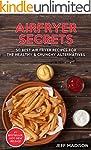 AirFryer Secrets: 50 Best Air Fryer R...
