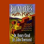 Boundaries with Kids | Dr. Henry Cloud,Dr. John Townsend
