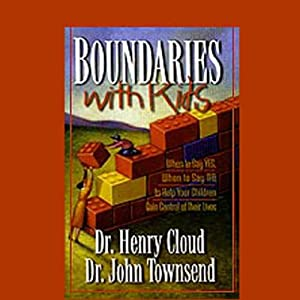 Boundaries with Kids | [Dr. Henry Cloud, Dr. John Townsend]